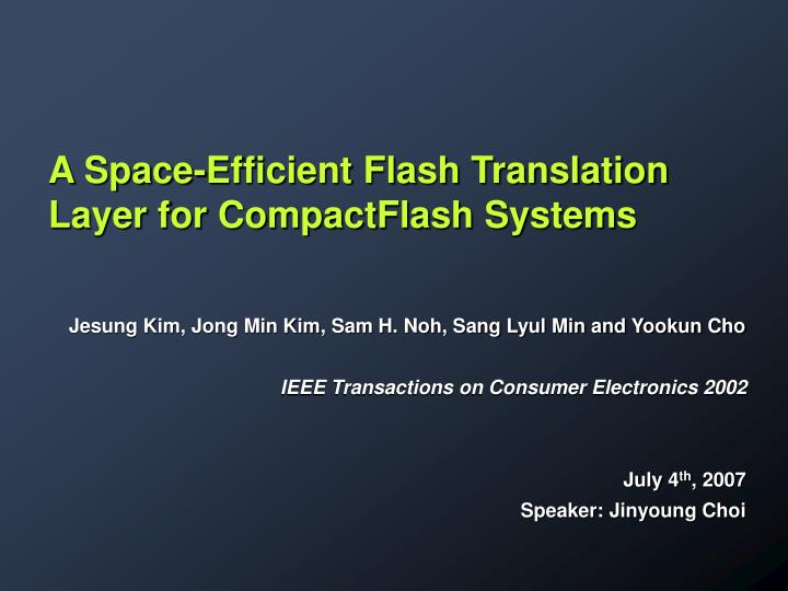 A space efficient flash translation layer for compactflash systems
