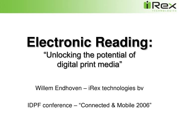 Electronic reading unlocking the potential of digital print media