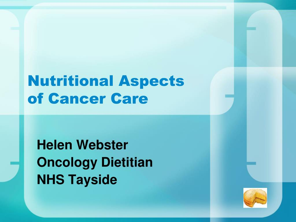 Ppt Nutritional Aspects Of Cancer Care Powerpoint