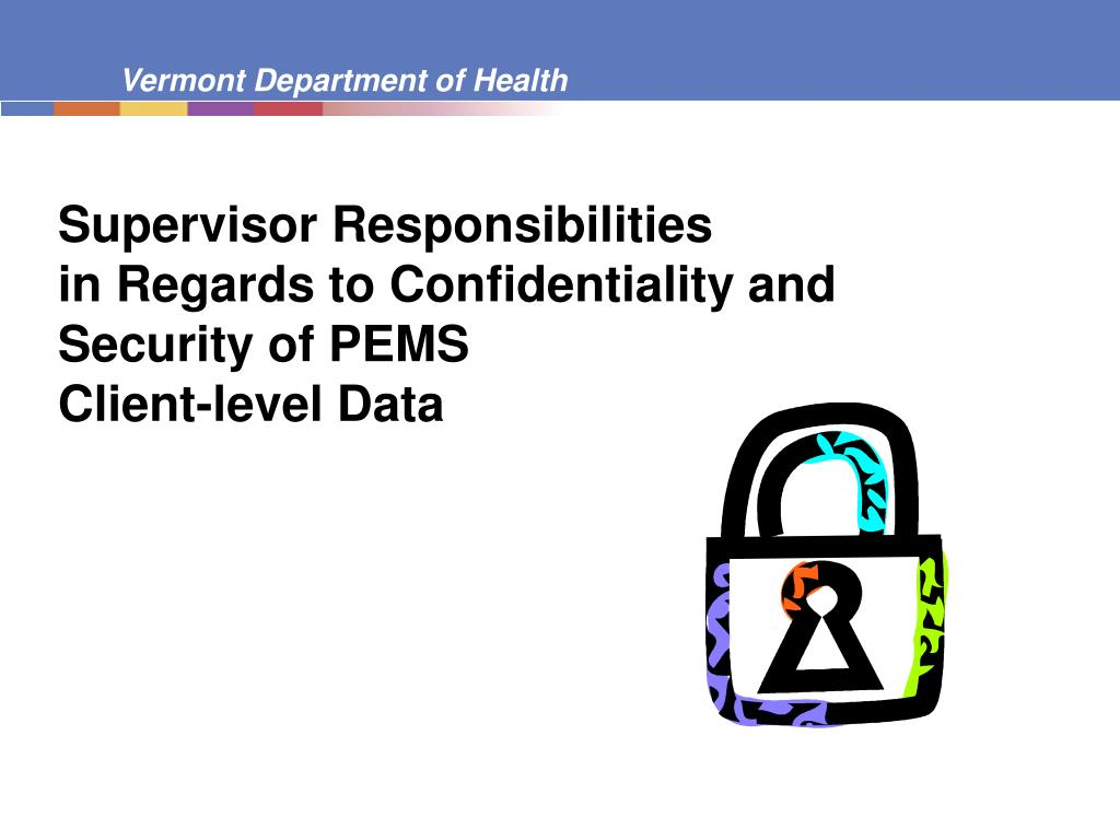 supervisor responsibilities in regards to confidentiality and security of pems client level data l.