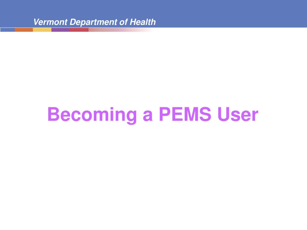 Becoming a PEMS User