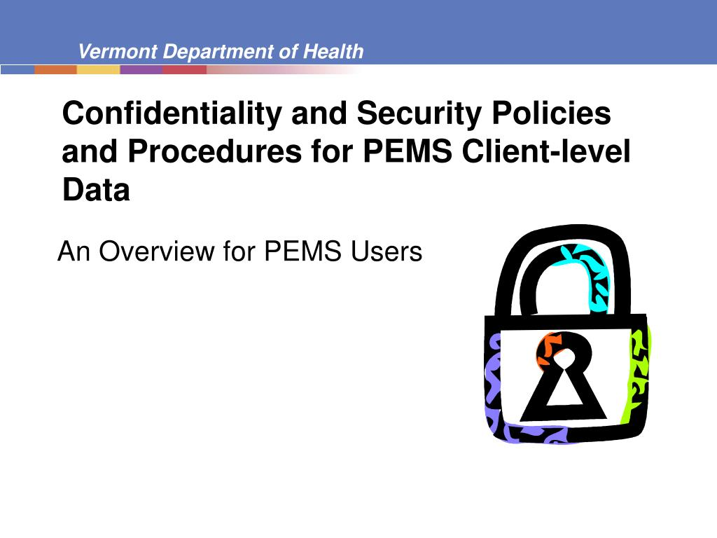 confidentiality and security policies and procedures for pems client level data l.