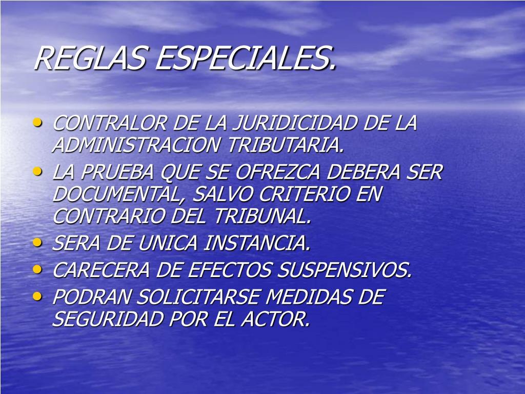 REGLAS ESPECIALES.