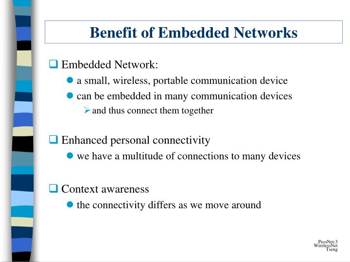 Benefit of embedded networks