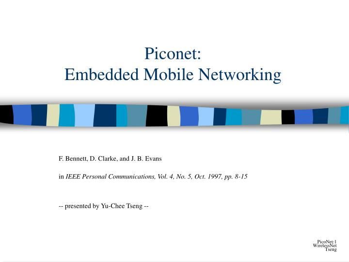 Piconet embedded mobile networking