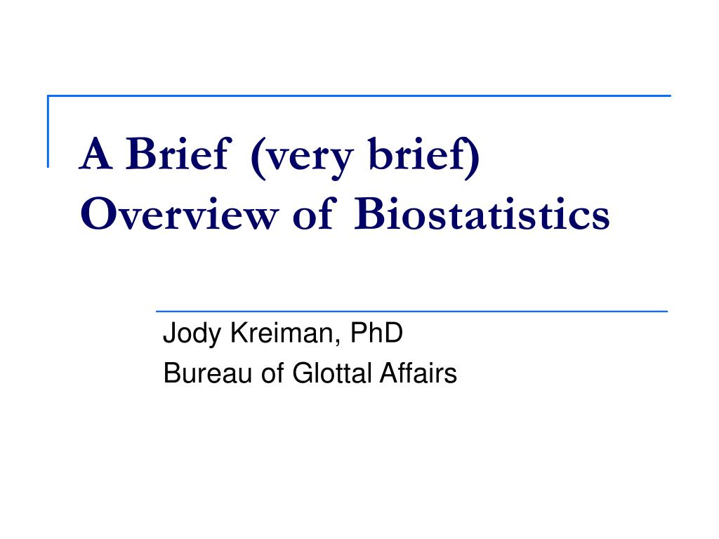PPT - A Brief (very brief) Overview of Biostatistics PowerPoint