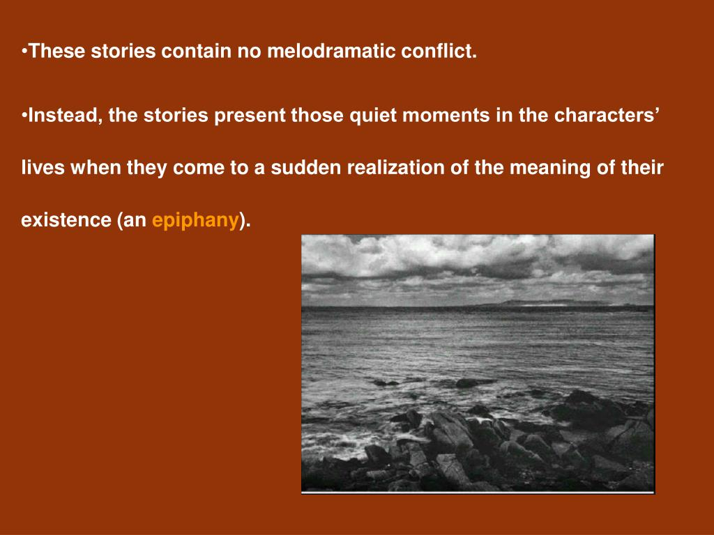 These stories contain no melodramatic conflict.