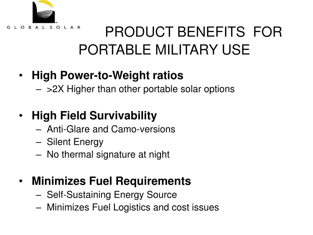 PRODUCT BENEFITS  FOR PORTABLE MILITARY USE