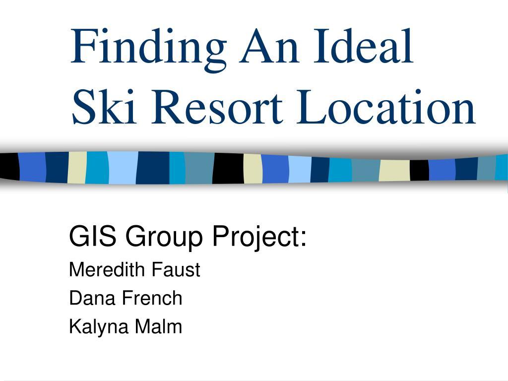 finding an ideal ski resort location l.