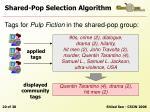 shared pop selection algorithm