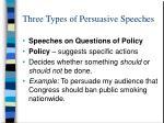 three types of persuasive speeches11
