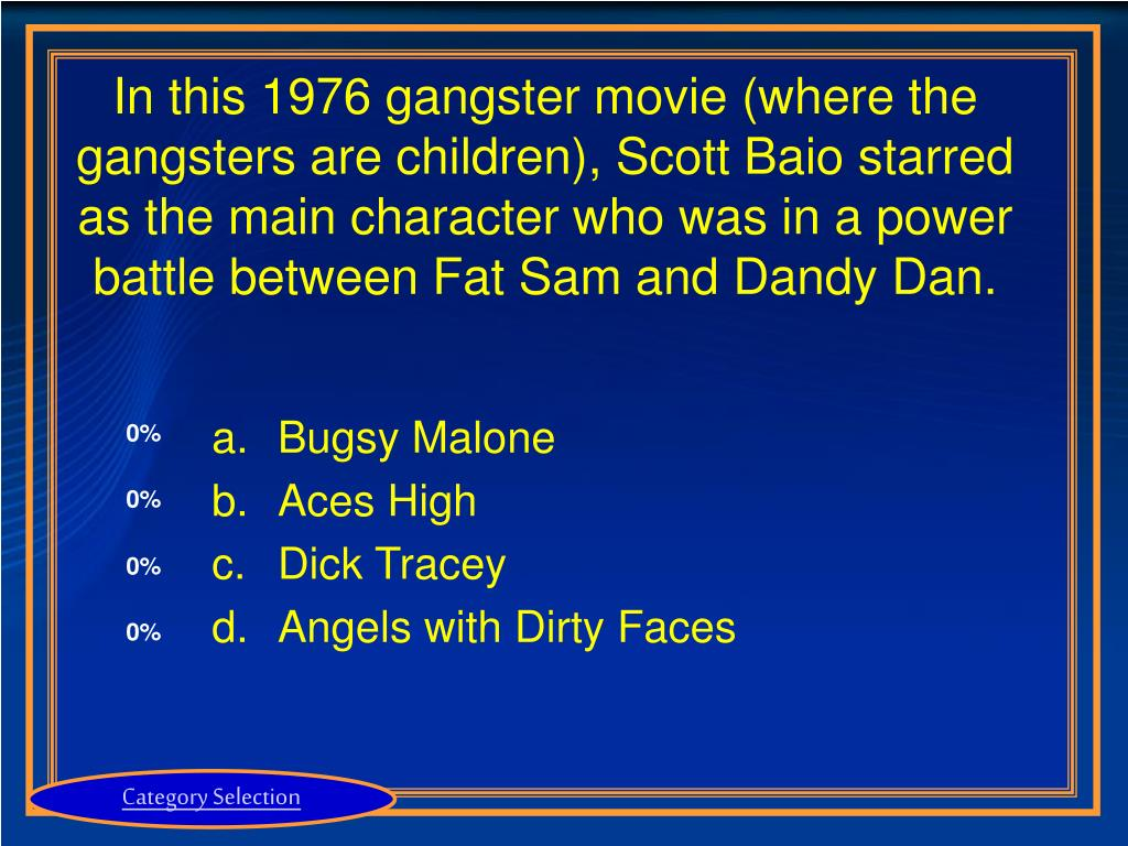 In this 1976 gangster movie (where the gangsters are children), Scott Baio starred as the main character who was in a power battle between Fat Sam and Dandy Dan.