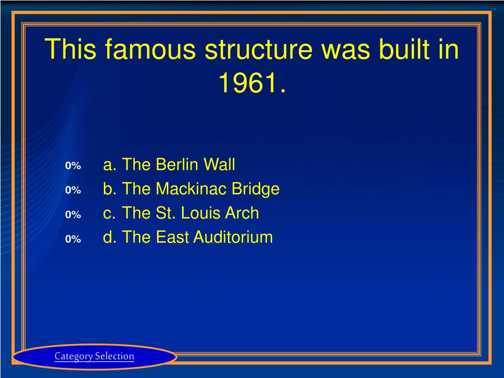 This famous structure was built in 1961.
