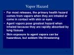 vapor hazard