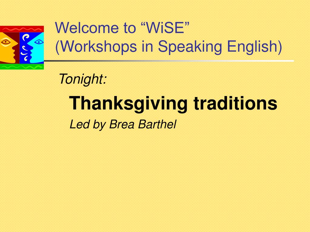 welcome to wise workshops in speaking english l.