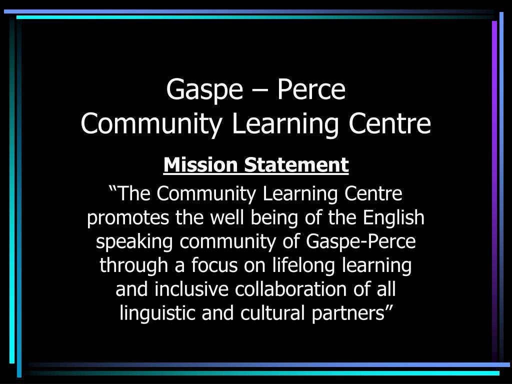 gaspe perce community learning centre l.