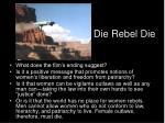 die rebel die