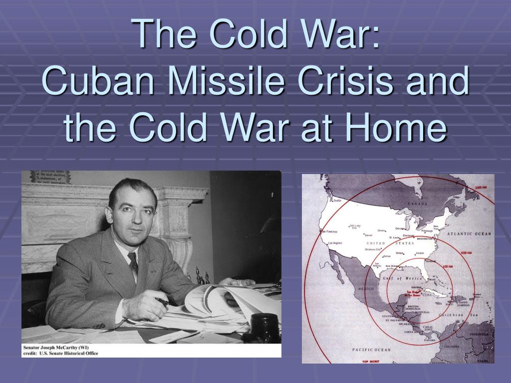 cuban missile crisis containment Cuban missile crisis main contours  containment policy george kennan,  cuban history/reality had little to do with the crisis.