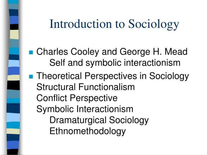 introduction to sociology and sociological perspectives Introduction to sociology soc 101-3 perspectives from sociology to look at the world apply the sociological perspective in a way that contributes to your.