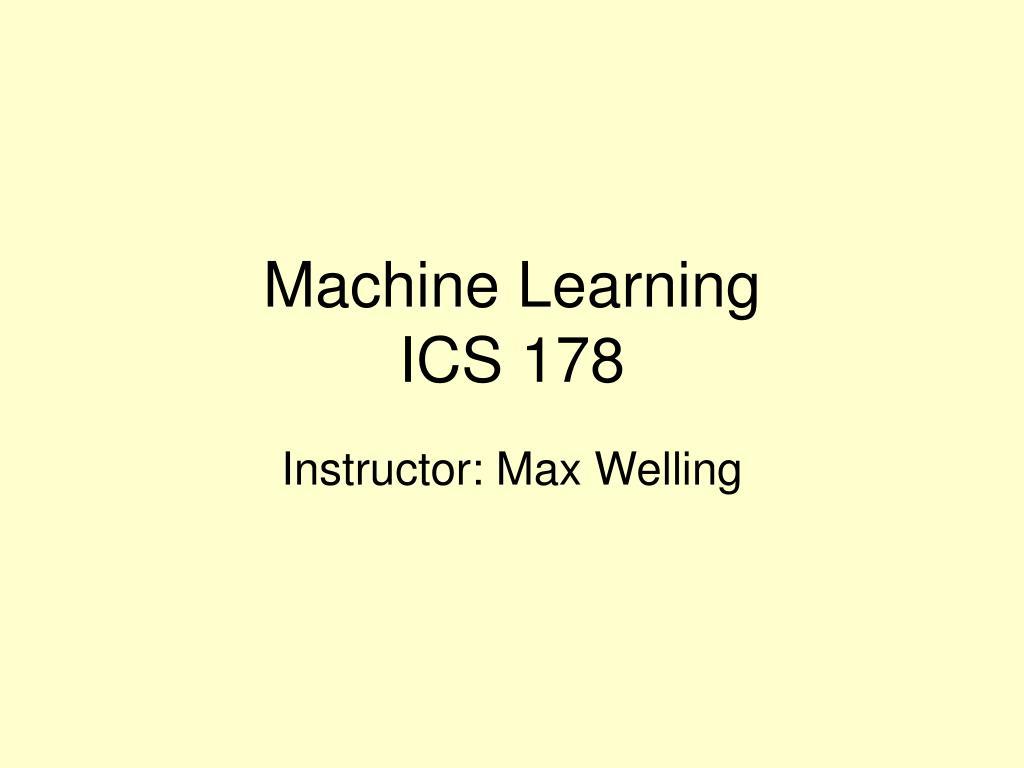 machine learning ics 178 l.
