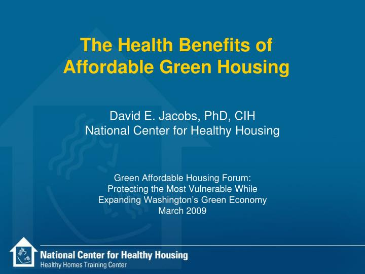 the health benefits of affordable green housing n.