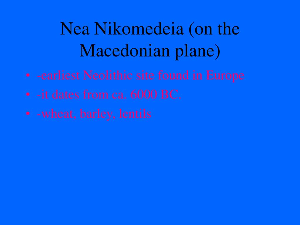 Nea Nikomedeia (on the Macedonian plane)