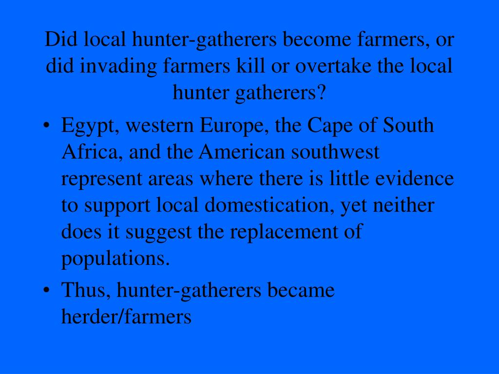 Did local hunter-gatherers become farmers, or did invading farmers kill or overtake the local hunter gatherers?