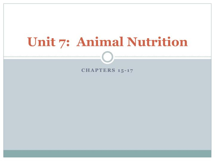 unit 7 animal nutrition n.