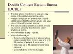 double contrast barium enema dcbe