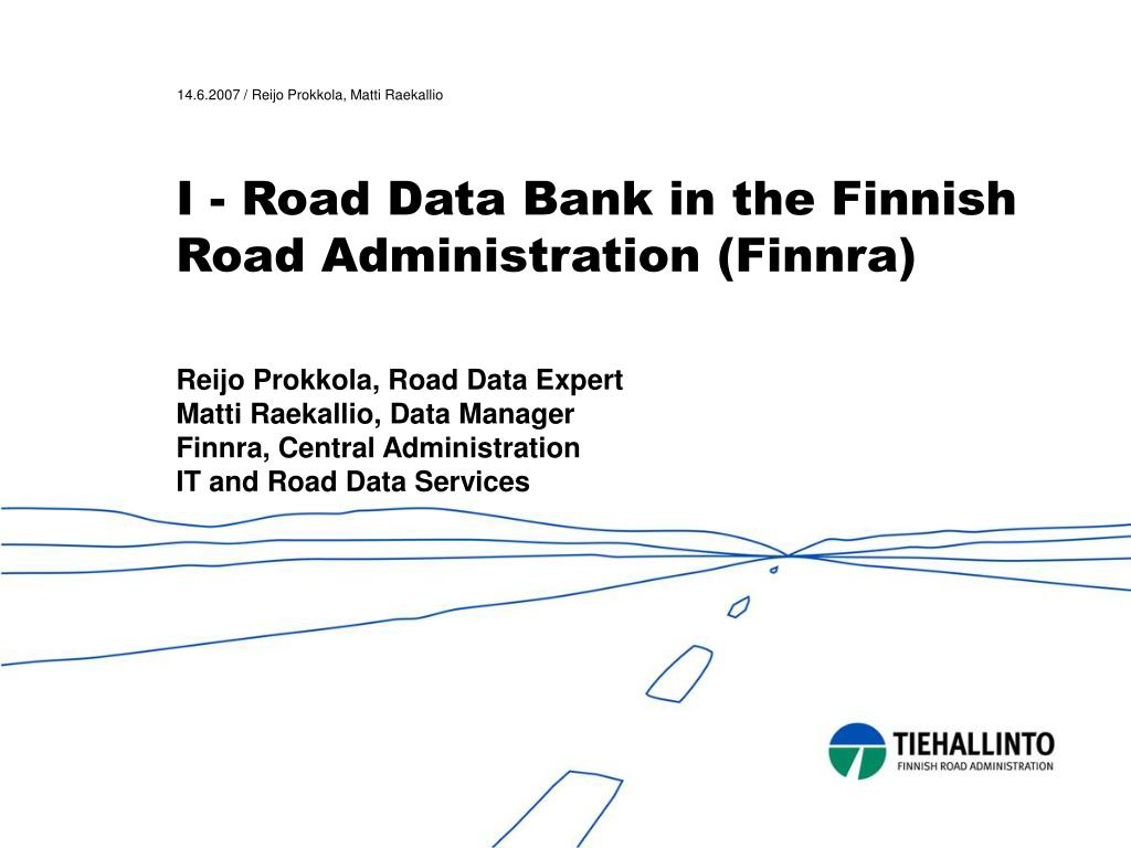 i road data bank in the finnish road administration finnra l.