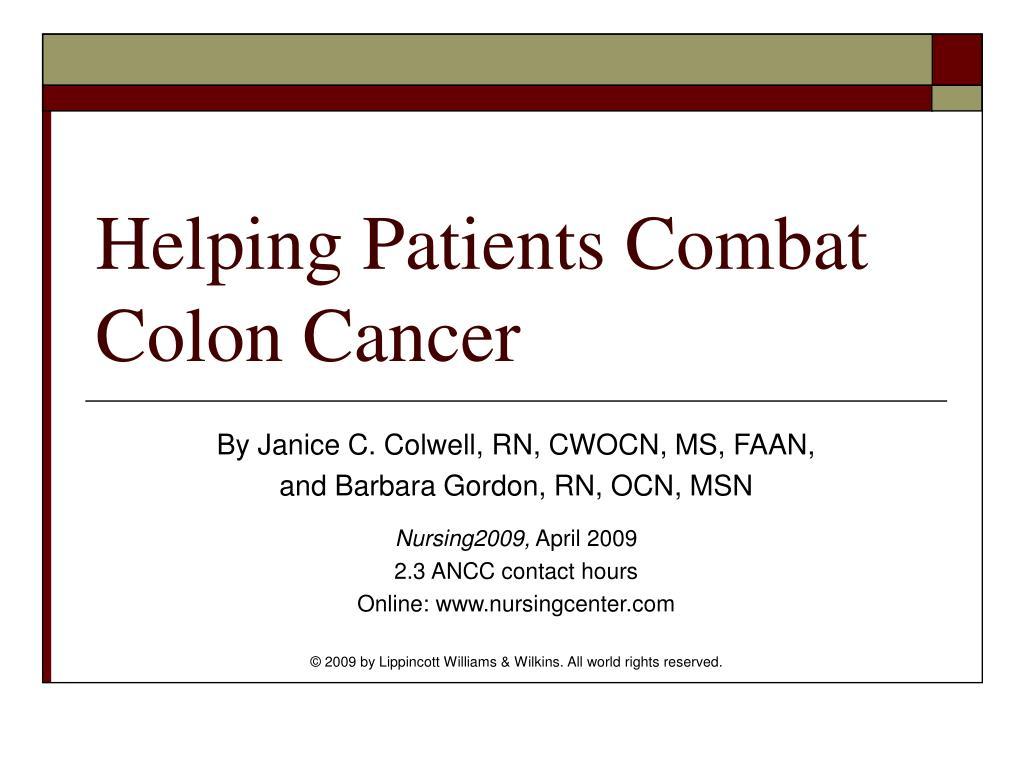 helping patients combat colon cancer l.