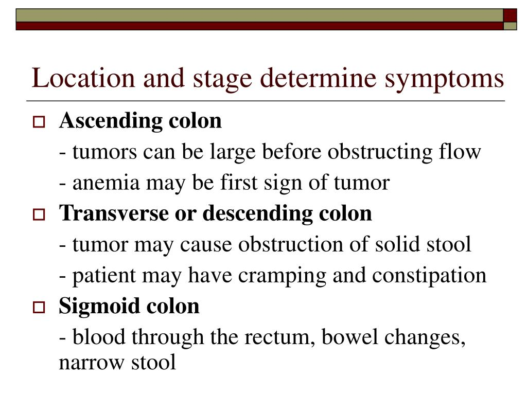 Location and stage determine symptoms
