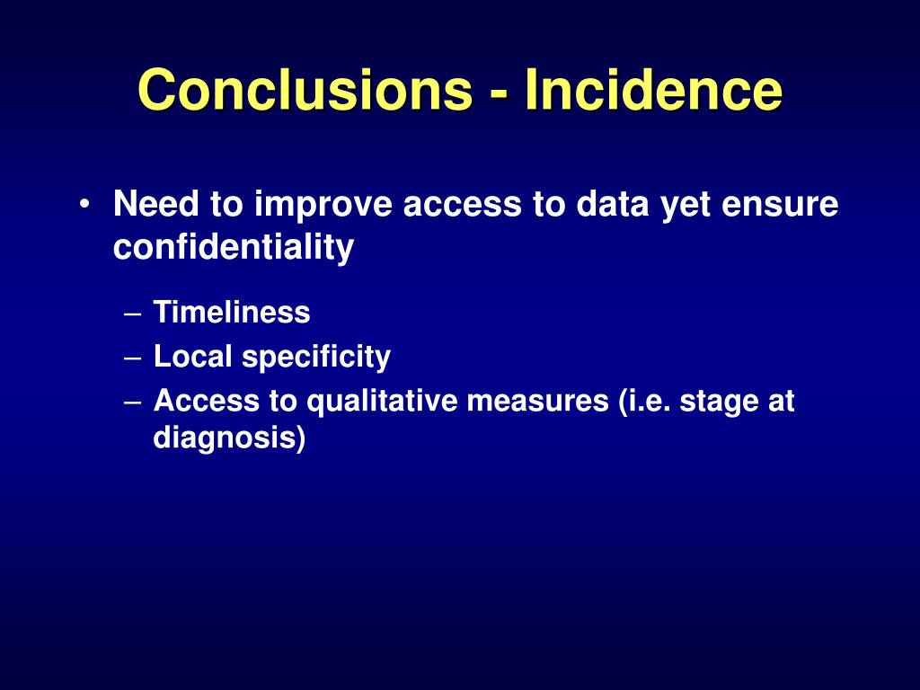 Conclusions - Incidence