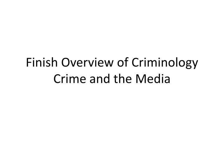 crime and media Mass media, crime, and justice encompass a broad set of disciplines such as law, sociology, criminology, communications and mass media, and theoretical perspectives such as diffusion, social learning, social constructionism, critical criminology, cognitive psychology and imitation.