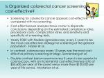 is organized colorectal cancer screening cost effective