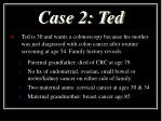 case 2 ted