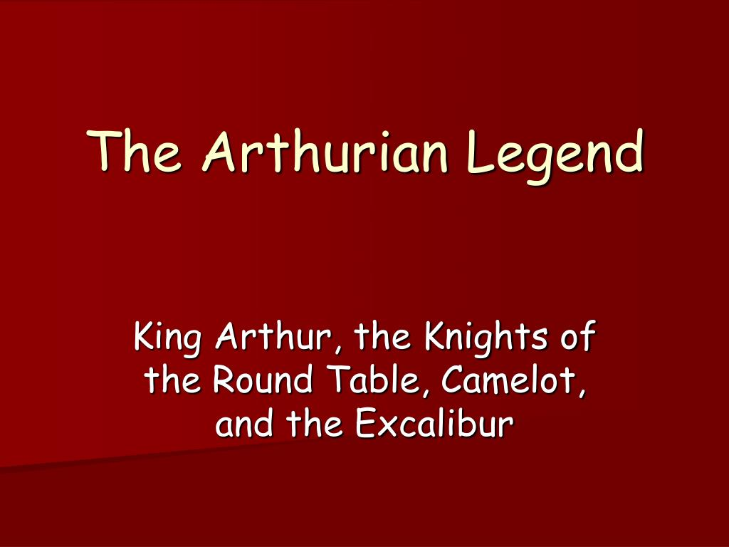 Ppt The Arthurian Legend Powerpoint Presentation Free Download Id 660948