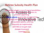 retiree subsidy health plan