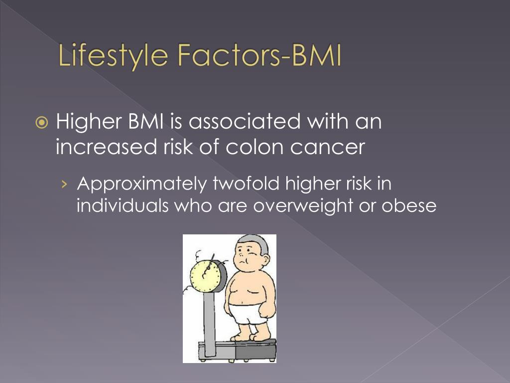 Higher BMI is associated with an increased risk of colon cancer