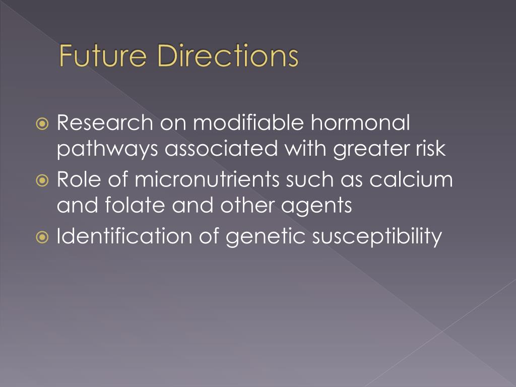 Research on modifiable hormonal pathways associated with greater risk