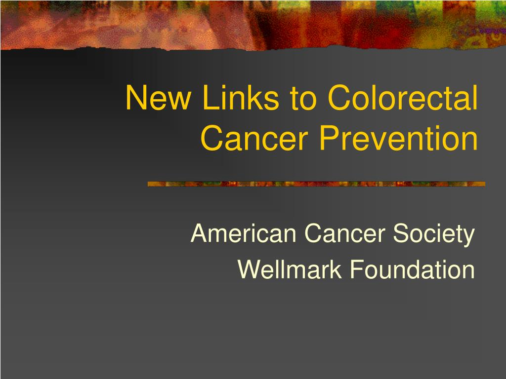 new links to colorectal cancer prevention l.