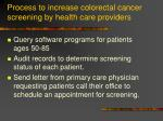 process to increase colorectal cancer screening by health care providers