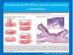 prevalencia de np crn en adultos asintomaticos y sintomaticos33