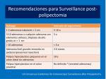 recomendaciones para surveillance post polipectomia