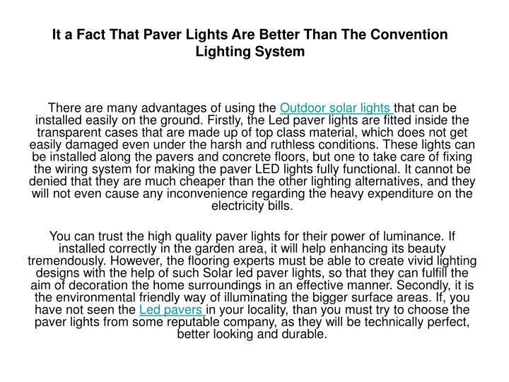it a fact that paver lights are better than the convention lighting system n.