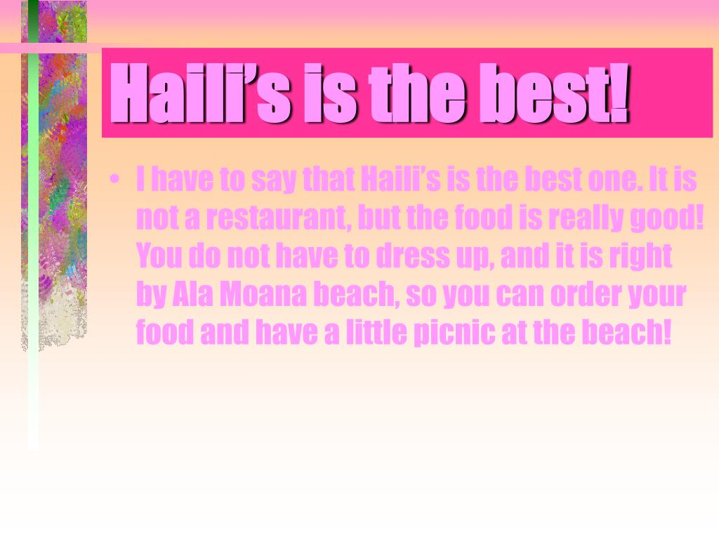 Haili's is the best!