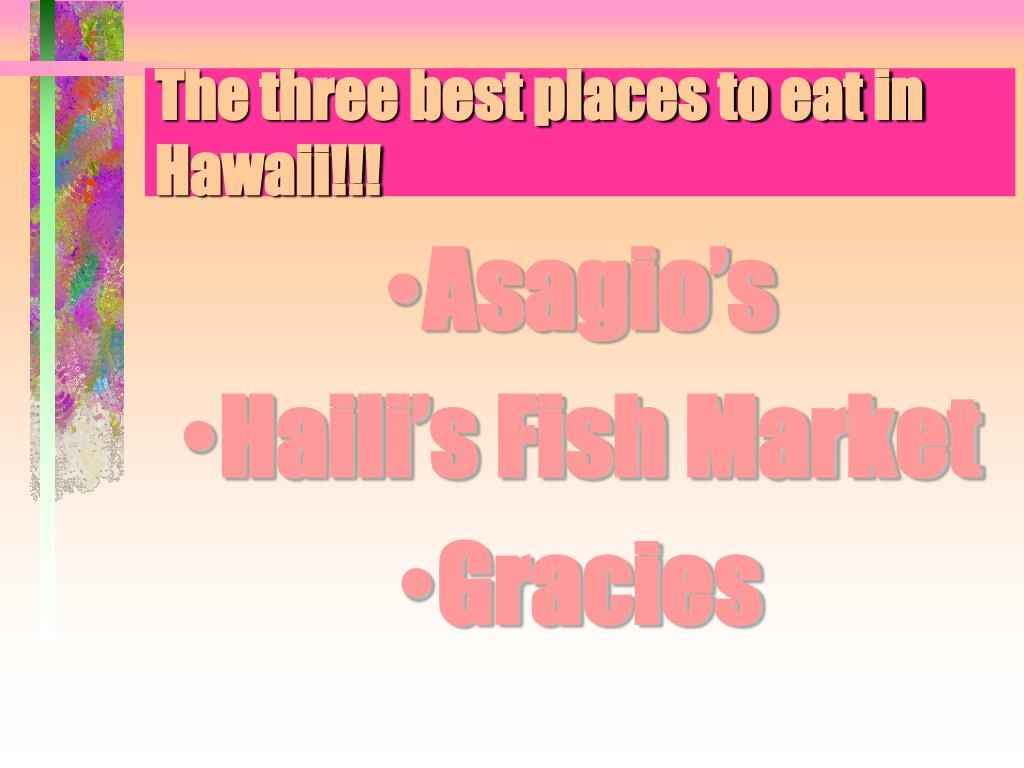 the three best places to eat in hawaii l.