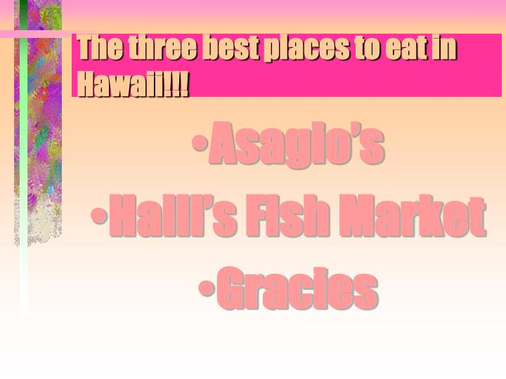 the three best places to eat in hawaii n.