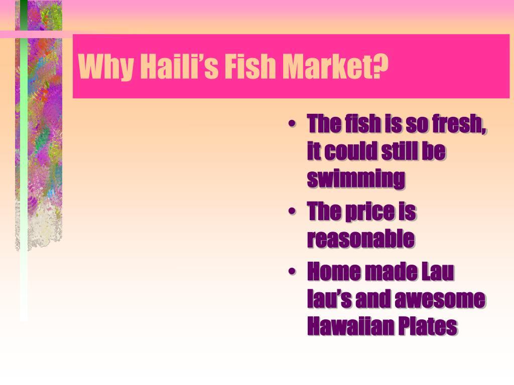 Why Haili's Fish Market?
