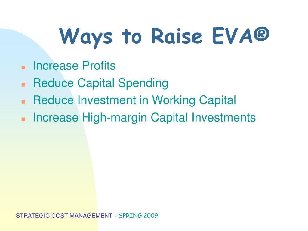 Ways to Raise EVA®